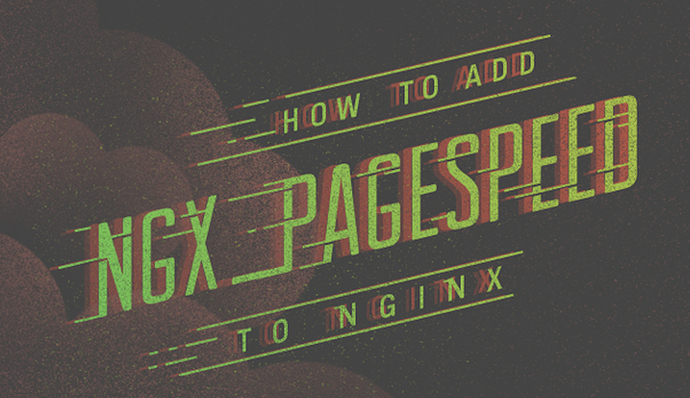 How to Build and Install PageSpeed as a Dynamic Module with
